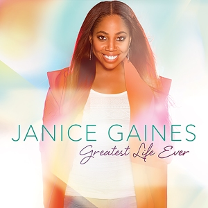 Janice Gaines_Greatest Life Ever_ FINAL CVR